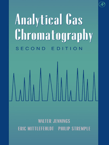 Ebook in inglese Analytical Gas Chromatography Jennings, Walter , Mittlefehldt, Eric , Stremple, Phillip