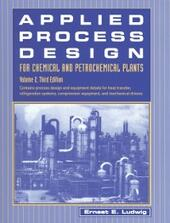 Applied Process Design for Chemical and Petrochemical Plants: Volume 2