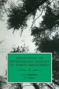 Ebook in inglese Applications of Physiological Ecology to Forest Management Gower, S. T. , Landsberg, J. J.