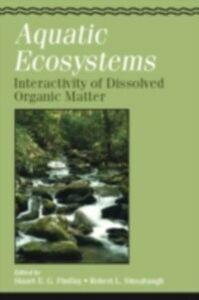 Ebook in inglese Aquatic Ecosystems: Interactivity of Dissolved Organic Matter -, -