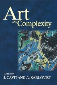 Ebook in inglese Art and Complexity Casti, J. , Karlqvist, A.