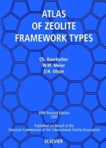 Ebook in inglese Atlas of Zeolite Framework Types (formerly: Atlas of Zeolite Structure Types) Baerlocher, Ch. , Meier, W.M. , Olson, D.H.