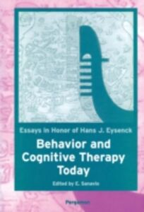 Foto Cover di Behavior and Cognitive Therapy Today: Essays in Honor of Hans J. Eysenck, Ebook inglese di  edito da Elsevier Science