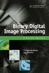 Ebook in inglese Binary Digital Image Processing Marchand-Maillet, Stephane , Sharaiha, Yazid M.