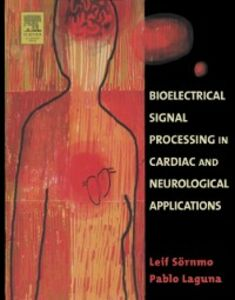 Ebook in inglese Bioelectrical Signal Processing in Cardiac and Neurological Applications Laguna, Pablo , Sornmo, Leif