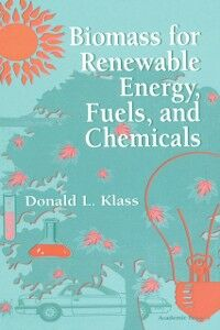 Ebook in inglese Biomass for Renewable Energy, Fuels, and Chemicals Klass, Donald L.