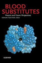 Blood Substitutes, Present and Future Perspectives