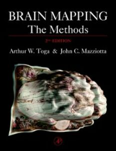 Foto Cover di Brain Mapping: The Methods, Ebook inglese di John C. Mazziotta,Arthur W. Toga, edito da Elsevier Science