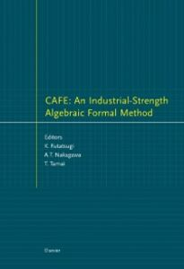 Ebook in inglese CAFE: An Industrial-Strength Algebraic Formal Method