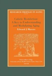 Ebook in inglese Caloric Restriction: A Key to Understanding and Modulating Aging Masoro, E.J.
