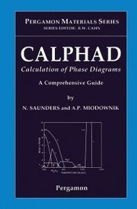 Ebook in inglese CALPHAD (Calculation of Phase Diagrams): A Comprehensive Guide