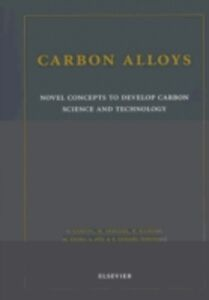 Ebook in inglese Carbon Alloys Endo, M. , Inagaki, Michio , Kaneko, K. , Oya, A.