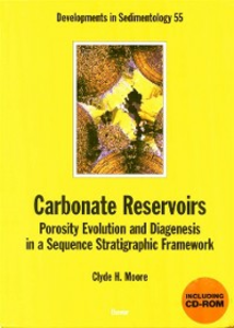 Ebook in inglese Carbonate Reservoirs: Porosity, Evolution and Diagenesis in a Sequence Stratigraphic Framework Moore, Clyde H.