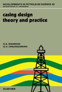 Ebook in inglese Casing Design - Theory and Practice Chilingarian, G.V. , Rahman, S.S.