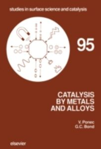 Ebook in inglese Catalysis by Metals and Alloys Bond, G.C. , Ponec, V.
