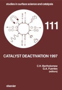Foto Cover di Catalyst Deactivation 1997, Ebook inglese di  edito da Elsevier Science