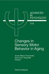 Foto Cover di Changes in Sensory Motor Behavior in Aging, Ebook inglese di  edito da Elsevier Science