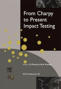 Foto Cover di From Charpy to Present Impact Testing, Ebook inglese di D. Francois,A. Pineau, edito da Elsevier Science