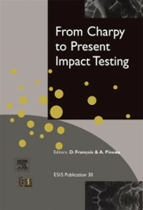 Ebook in inglese From Charpy to Present Impact Testing Francois, D. , Pineau, A.