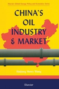 Foto Cover di China's Oil Industry and Market, Ebook inglese di H.H. Wang, edito da Elsevier Science