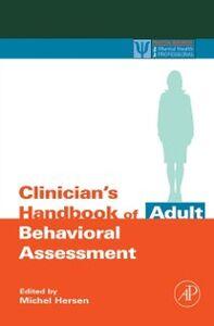Foto Cover di Clinician's Handbook of Adult Behavioral Assessment, Ebook inglese di  edito da Elsevier Science