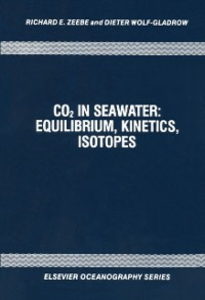 Ebook in inglese CO2 in Seawater: Equilibrium, Kinetics, Isotopes Wolf-Gladrow, D. , Zeebe, R.E.