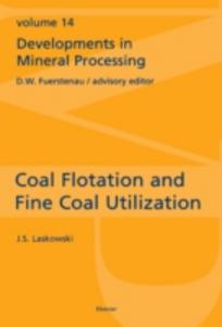 Ebook in inglese Coal Flotation and Fine Coal Utilization Laskowski, J.