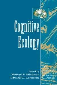 Foto Cover di Cognitive Ecology, Ebook inglese di Edward C. Carterette,Morton P. Friedman, edito da Elsevier Science