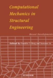 Ebook in inglese Computational Mechanics in Structural Engineering Cheng, F.Y. , Gu, Yuanxian