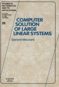 Ebook in inglese COMPUTER SOLUTION OF LARGE LINEAR SYSTEMSSTUDIES IN MATHEMATICS AND ITS APPLICATIONS VOLUME 28 (SMIA) Meurant, Gerard