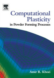 Ebook in inglese Computational Plasticity in Powder Forming Processes Khoei, Amir