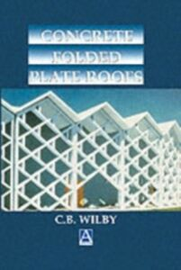 Ebook in inglese Concrete Folded Plate Roofs Wilby, C.