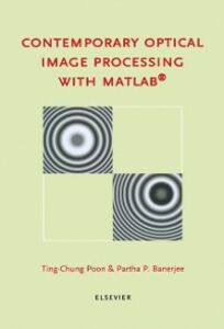 Foto Cover di Contemporary Optical Image Processing with MATLAB, Ebook inglese di P.P. Banerjee,T.-C. Poon, edito da Elsevier Science