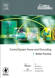 Ebook in inglese Control System Power and Grounding Better Practice Brown, David , Harrold, Dave , Hope, Roger