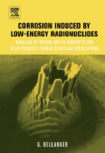 Ebook in inglese Corrosion induced by low-energy radionuclides Bellanger, Gilbert