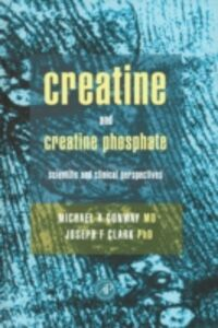 Foto Cover di Creatine and Creatine Phosphate, Ebook inglese di Joseph F. Clark,Michael W. Conway, edito da Elsevier Science