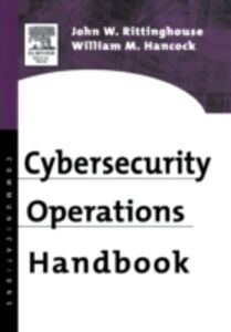 Ebook in inglese Cybersecurity Operations Handbook John Rittinghouse, PhD, CISM , William M. Hancock, PhD, CISSP, CISM