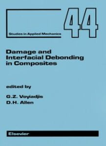 Foto Cover di Damage and Interfacial Debonding in Composites, Ebook inglese di  edito da Elsevier Science
