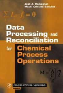 Ebook in inglese Data Processing and Reconciliation for Chemical Process Operations Romagnoli, Jose A. , Sanchez, Mabel Cristina