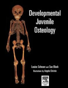 Ebook in inglese Developmental Juvenile Osteology Black, Sue , Cunningham, Craig , Scheuer, Louise