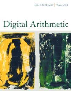 Foto Cover di Digital Arithmetic, Ebook inglese di Milos D. Ercegovac,Tomas Lang, edito da Elsevier Science