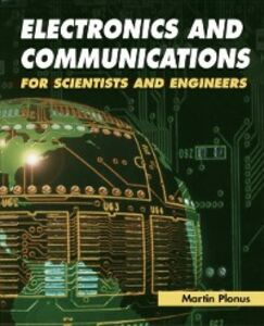 Foto Cover di Electronics and Communications for Scientists and Engineers, Ebook inglese di Martin Plonus, edito da Elsevier Science