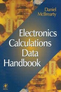 Foto Cover di Electronics Calculations Data Handbook, Ebook inglese di Daniel McBrearty, edito da Elsevier Science