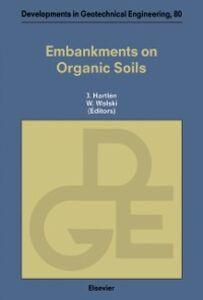 Ebook in inglese Embankments on Organic Soils -, -