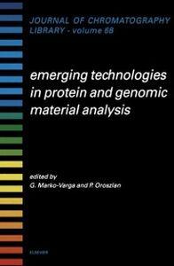 Ebook in inglese Emerging Technologies in Protein and Genomic Material Analysis Marko-Varga, Gyorgy , Oroszlan, Peter