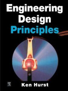 Foto Cover di Engineering Design Principles, Ebook inglese di Ken Hurst, edito da Elsevier Science