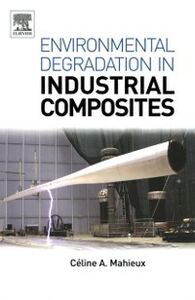 Ebook in inglese Environmental Degradation of Industrial Composites Mahieux, Celine A