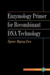 Enzymology Primer for Recombinant DNA Technology