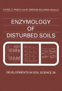 Foto Cover di Enzymology of Disturbed Soils, Ebook inglese di  edito da Elsevier Science