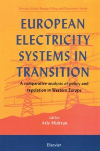Ebook in inglese European Electricity Systems in Transition Midttun, A.